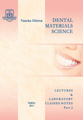 Dental Material Science: Lectures & Laboratory Classes Notes. Part 2