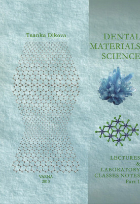 Dental material science: lectures & laboratory classes notes. Part 1