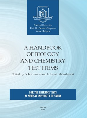 Handbook of Biology and Chemistry Test Items: for The Entrance Tests at Varna Medical University
